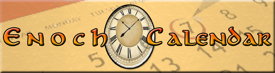 Enoch Calendar   KHAI-YASHUA
